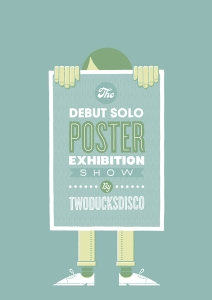 TwoDucksDisco Exhibition Poster
