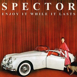 Spector - Enjoy It While It Lasts